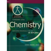 Chemisty: Standard Level Developed Specifically for the IB Diploma (Pearson Baccalaureate)