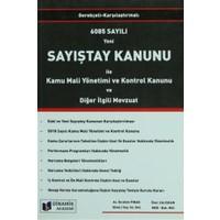6085 Sayılı Yeni Sayıştay Kanunu İle Kamu Mali Yönetimi ve Kontrol Kanunu ve Diğer İlgili Mevzuat