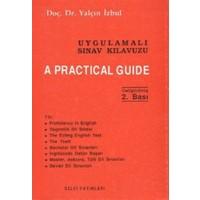 Uygulamalı Sınav Kılavuzu / A Practical Guide