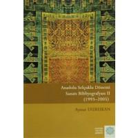 Anadolu Selçuklu Dönemi Sanatı Bibliyografyası 2 - Aynur Durukan