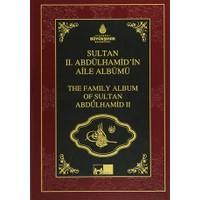 Sultan 2. Abdülhamid'in Aile Albümü - The Family Albüm Of Sultan Abdulhamid 2