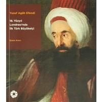 18. Yüzyıl Londrası'nda İlk Türk Büyükelçi