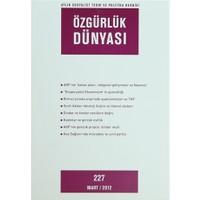 Özgürlük Dünyası Aylık Sosyalist Teori ve Politika Dergisi Sayı : 227 - Mart 2012
