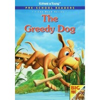 Pre - School Readers - The Greedy Dog