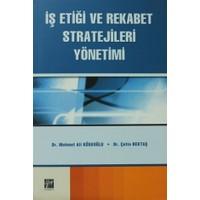 İş Etiği ve Rekabet Stratejileri Yönetimi