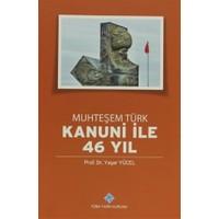 Muhteşem Türk Kanuni ile 46 Yıl