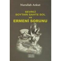 Sevrci Soytarı Sahte Sol ve Ermeni Sorunu