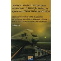 Demiryolları (Raylı Sistemler) ve Intermodal Lojistik İçin Resimli ve Açıklamalı Teknik Resimler Sözlüğü - Türker Ahi