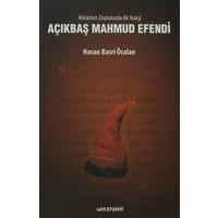 Melamet Zimnadından Bir Nakşi Açıkbaş Mahmud Efendi
