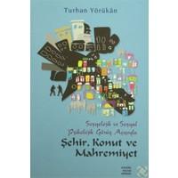Sosyolojik ve Sosyal Psikolojik Görüş Açısından Şehir, Konut ve Mahremiyet
