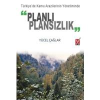 Türkiye'de Kamu Arazilerinin Yönetiminde Planlı Plansızlık