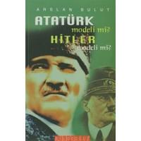 Atatürk Modeli mi? Hitler Modeli mi?