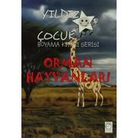 Yıldız Çocuk Boyama Kitabı Serisi: Orman Hayvanları