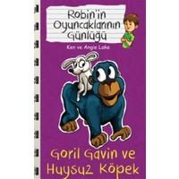 Robin'in Oyuncaklarının Günlüğü - Goril Gavin ve Huysuz Köpek