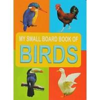 Birds My Small Board Book Of