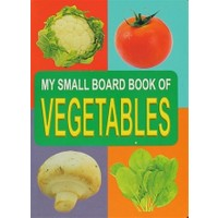 Vegetables My Small Board Book Of