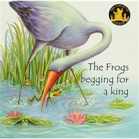 The Frogs Begging For a King