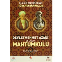Klasik Düşüncenin Türkmen Mimarları: Devletmehmet Azadi ve Oğlu Mahtumkulu