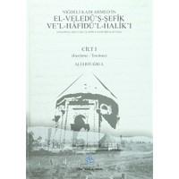 Niğdeli Kadı Ahmed'in El-Veledü'ş-Şefik Ve'l-Hafidü'l-Halik'ı (2 Cilt Takım)