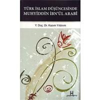 Türk İslam Düşüncesinde Muhyiddin İbn'ül Arabi