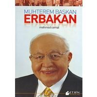 Muhterem Başkan Erbakan