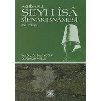 Akhisarlı Şeyh İsa Menakıbnamesi 16. Yüzyıl