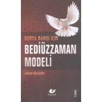 Dünya Barışı İçin Bediüzzaman Modeli