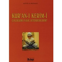 Kur'an-ı Kerim'i Çocuğuma Nasıl Sevdirebilirim