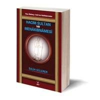 Hacı Bektaş-ı Veli'nin Halifelerinden Hacım Sultan ve Menakıbnabesi