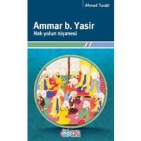 Ammar b. Yasir Hak Yolun Nişanesi