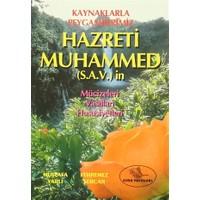Kaynaklarla Peygamberimiz Hazreti Muhammed (s.a.s) in Mucizeleri Vasıfları Hussusiyetleri
