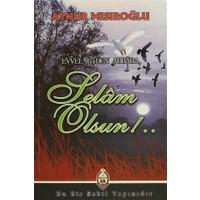 Evvel Giden Ahbaba, Selam Olsun!..