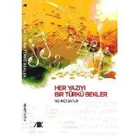 Her Yazıyı Bir Türkü Bekler