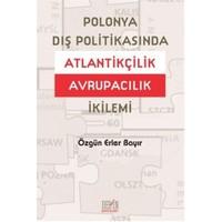 Polonya Dış Politikasında Atlantikçilik Avrupacılık İkilemi