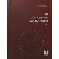 TİP (Türkiye İşçi Partisi) Parlamentoda 3. Cilt