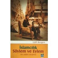 İslamcılık - Söylem ve Eylem