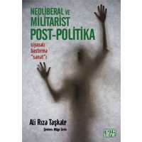 Neoliberal ve Militarist Post - Politika