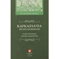 Kafkasya'da Siyasi Gelişmeler