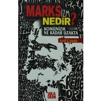 Marksizm Nedir? Komünizm Ne Kadar Uzakta