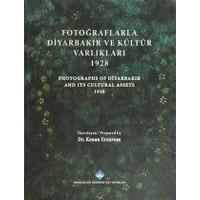 Fotoğraflarla Diyarbakır ve Kültür Varlıkları 1928 / Photograps of Diyarbakır And Its Cultural Assets 1928