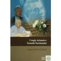Cengiz Aytmatov: Tematik İncelemeler