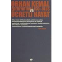 Orhan Kemal Edebiyatında İşçi-Oluş ve Ücretli Hayat