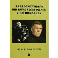Rus Edebiyatından Bir Savaş Nesri Yazarı: Yuri Bondarev