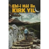 Ehl-i Hal ile Kırk Yıl