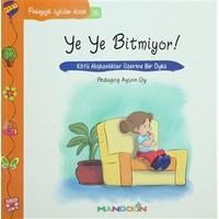 Pedagojik Öyküler: 16 - Ye Ye Bitmiyor!