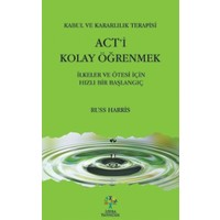 Act'i Kolay Öğrenmek / Kabul ve Kararlılık Terapisi