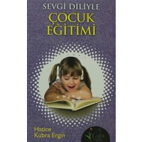 Sevgi Diliyle Çocuk Eğitimi