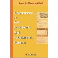 Kütüphanelerde ve Arşiv Kurumlarında Bilgi Teknolojilerinin Kullanımı