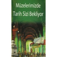 İstanbul Kültür Haritası : Müzelerimizde Tarih Sizi Bekliyor