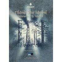 Tılsımlı Şehir İstanbul / Talismanic City Istanbul